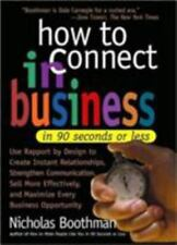 How to Connect in Business in 90 Seconds or Less by Nicholas Boothman (2002, Har