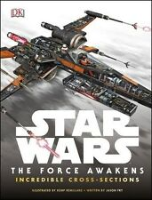 Star Wars: The Force Awakens Incredible Cross Sections (New Hardback Book)
