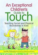 An Exceptional Children's Guide to Touch: Teaching Social and Physical Boundaries to Kids by McKinley Hunter Manasco (Hardback, 2012)
