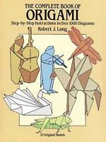 The Complete Book of Origami: Step-by Step Instructions in Over 1000 Diagrams (D
