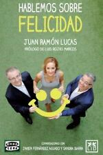 Hablemos Sobre Felicidad: By Lucas Fern?ndez, Juan Ram?n Ibarra, Sandra Lucas...