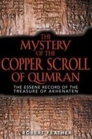 The Mystery of the Copper Scroll of Qumran: The Essene Record of the Treasure of