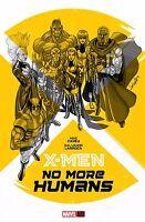 X-Men: No More Humans Original Graphic Novel by Carry & Larroca HC 2014 Sealed