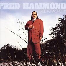 Free to Worship by Fred Hammond (CD, Nov-2006, Verity)