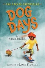 Dog Days: The Carver Chronicles, Book One, English, Karen