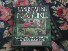Landscaping with Nature : Using Nature's Designs to Plan Your Yard by Jeff Cox
