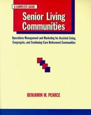 Senior Living Communities: Operations Management and Marketing for Assisted Livi