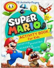 Super Mario Activity Book for Kids Coloring Mazes Puzzles and More 70 Pages