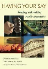 Having Your Say by Charney, Davida H., Neuwirth, Christine M., Kaufer, David S.