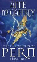 The Chronicles of Pern: First Fall (The Dragon Books) By Anne McCaffrey