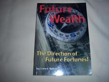 Future Wealth ( The Direction of Future Fortunes! ) By Lance Spicer book finance