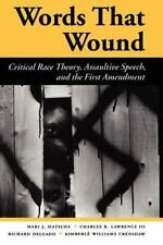 Words That Wound: Critical Race Theory, Assaultive Speech, And The First Amendme