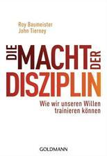 Die Macht der Disziplin von Roy Baumeister und John Tierney (2014, Taschenbuch)