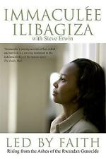 Led by Faith : Rising from the Ashes of the Rwandan Genocide