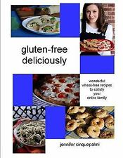 Gluten-Free Deliciously - Wonderful Wheat-Free Recipes to Satisfy the Entire Fam