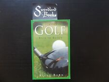 SIMPLY GOLF : Back to Basics By Steve Bann (2005), Learn To Play
