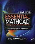 Essential Mathcad for Engineering, Science, and Math ISE by Brent Maxfield...