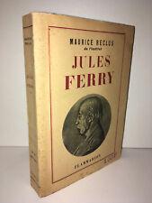 Maurice Reclus JULES FERRY 1832-1893 éd° Flammarion 1947 - CA63A