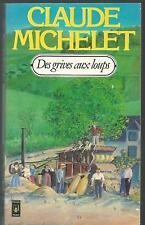 Des grives aux loups.Claude MICHELET.Pocket 1984 L001