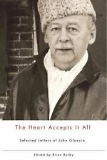 The Heart Accepts It All: Selected Letters of John Glassco