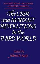 The USSR and Marxist Revolutions in the Third World (Woodrow Wilson Center Press