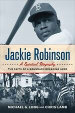 Jackie Robinson: a Spiritual Biography : The Faith of a Boundary-Breaking Hero