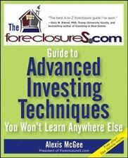 The ForeclosureS.com Guide to Advanced Investing Techniques You Won't Learn