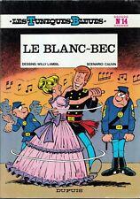 Les Tuniques Bleues - Le Blanc Bec - EO N°14 Dédicacé par Cauvin