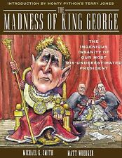 The Madness of King George: Life and Death in the Age of Precision-Guided Insan