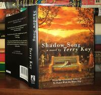Kay, Terry SHADOW SONG  1st Edition 1st Printing