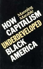 How Capitalism Underdeveloped Black America : Problems in Race, Political...