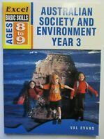 Excel Basic Skills AUSTRALIAN SOCIETY & ENVIRONMENT YEAR 3   Ages 8 - 9
