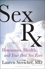 Sex Rx: Hormones, Health, and Your Best Sex Ever, Streicher, Lauren