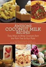 Awesome Coconut Milk Recipes: Tasty Ways to Bring Coconuts from the Palm Tree to