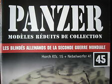 FASCICULE 45 PANZER HORCH 15 + NEBELWERFER 41 / BLINDE CHAR WWII MILITAIRE