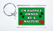 I'm Happily Owned By A Maltese Novelty Keyring, Ideal Present/Gift