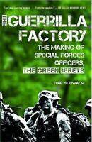 The Guerrilla Factory : The Making of Special Forces Officers, the Green...