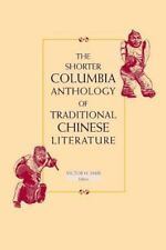 The Shorter Columbia Anthology of Traditional Chinese Literature by Victor H. Ma