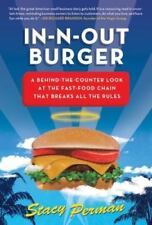 In-N-Out Burger: A Behind-the-Counter Look at the Fast-Food Chain That Breaks A