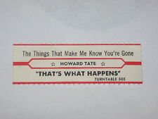 x1 Howard Tate Jukebox Title Strip That's What Happens & The Things TURNTABLE