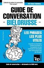 Guide de Conversation Francais-Bielorusse et Vocabulaire Thematique de 3000...