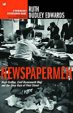 Newspapermen: Hugh Cudlipp, Cecil Harmsworth King and the Glory Days of Fleet St