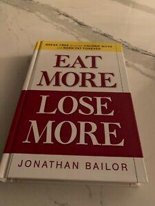 EAT MORE LOSE MORE JONATHAN BAILOR Recipes Cookbook Cook Books Burn Fat Calories