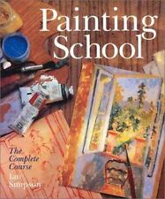 PAINTING SCHOOL - The Complete Course - IAN SIMPSON 2001 - LIKE NEW PAPERBACK