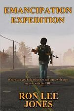 Emancipation Expedition : Where Can You Hide When the Bad Guys with Guns Are...
