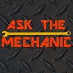Ask The Mechanic