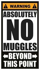 Fridge Magnet: WARNING - Absolutely NO MUGGLES Beyond This Point (Harry Potter)