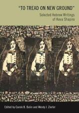 To Tread on New Ground : Selected Hebrew Writings of Hava Shapiro (2014,...