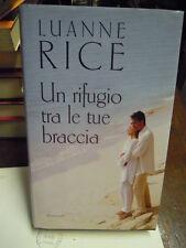 LIBRO : LUANNE RICE - UN RIFUGIO TRA LE TUE BRACCIA -  (S/L-30)