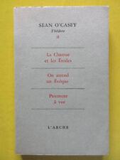 Sean O'Casey Théâtre II La Charue Evêque Paiement Editions L'Arche 1960